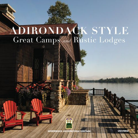 Adirondack Style: Great Camps and Rustic Lodges
