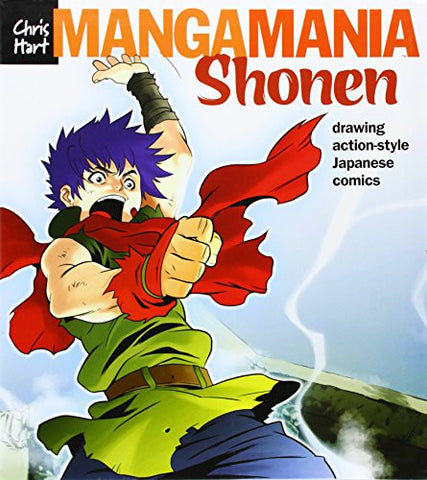 Manga Mania™: Shonen: Drawing Action-Style Japanese Comics