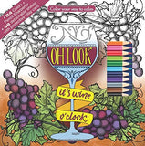 Oh Look It's Wine O'Clock Adult Coloring Book Set With 24 Colored Pencils and Pencil Sharpener Included: Color Your Way To Calm