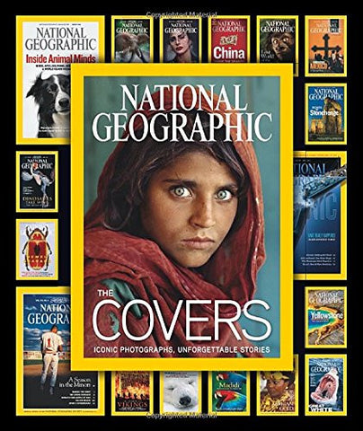 National Geographic The Covers: Iconic Photographs, Unforgettable Stories
