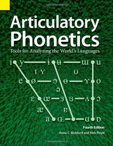 Articulatory Phonetics: Tools for Analyzing the World's Languages, 4th Edition
