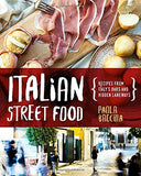 Italian Street Food: Recipes From Italy's Bars and Hidden Laneways