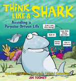 Think Like a Shark: Avoiding a Porpoise-Driven Life (Sherman's Lagoon)