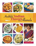 Healthful Indian Flavors with Alamelu