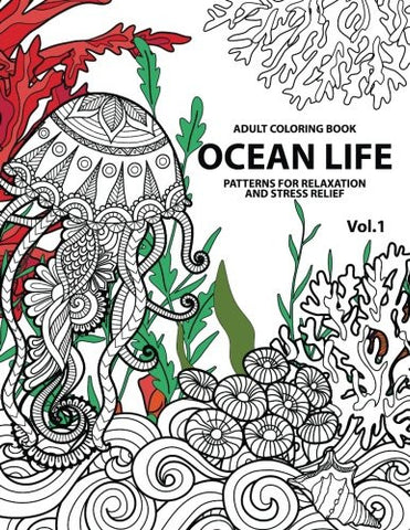Ocean Life: Ocean Coloring Books for Adults A Blue Dream Adult Coloring Book Designs (Sharks, Penguins, Crabs, Whales, Dolphins and much mor