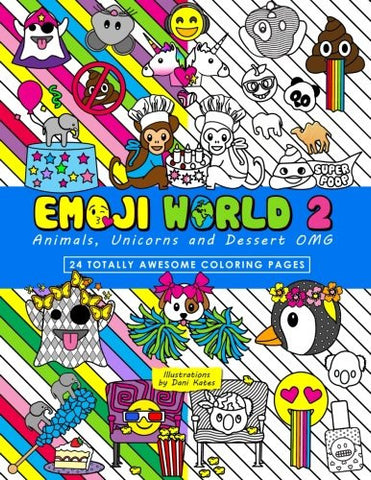 Emoji World 2 (Coloring Book): Animals, Unicorns, and Dessert OMG (Volume 2)
