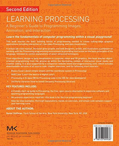 Learning Processing, Second Edition: A Beginner's Guide to Programming Images, Animation, and Interaction (The Morgan Kaufmann Series in Com