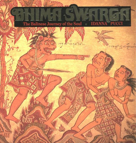 Bhima Swarga: The Balinese Journey of the Soul