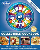 Mr. Food Test Kitchen Wheel of Fortune® Collectible Cookbook: More Than 160 Quick & Easy Recipes, Behind-the-Scenes Photos, Fun Facts, and S