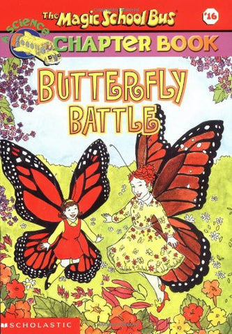 Butterfly Battle (The Magic School Bus Chapter Book #16)