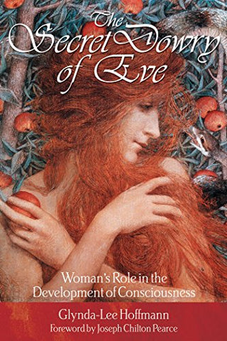 The Secret Dowry of Eve: Woman's Role in the Development of Consciousness