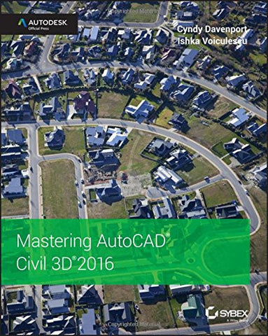 Mastering AutoCAD Civil 3D 2016: Autodesk Official Press