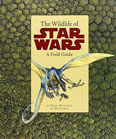 The Wildlife of Star Wars: A Field Guide