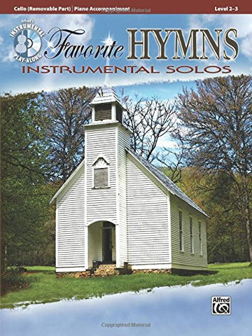 Favorite Hymns Instrumental Solos for Strings: Cello, Book & CD (Instrumental Solo Series)