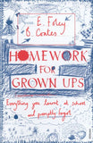 Homework for Grown-Ups: Everything You Learned at School and Promptly Forgot. Elizabeth Foley, Beth Coates