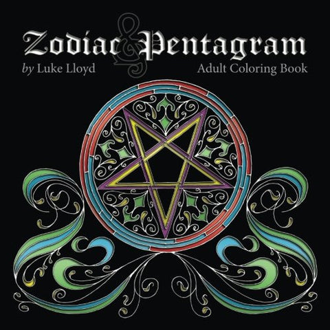 Zodiac and Pentagram Adult Coloring Book: Stress Relieving Coloring Book For Witch, Wiccan and Pagan (Zodiac and Pentagrams) (Volume 1)