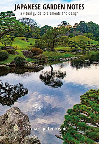 Japanese Garden Notes: A Visual Guide to Elements and Design
