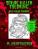 Serial Killer Coloring Book: A Halloween Coloring book For Adults - Gothic Color Therapy: Blood, Horror, Murder, Gore and More (Horror Color