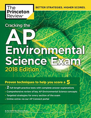 Cracking the AP Environmental Science Exam, 2018 Edition: Proven Techniques to Help You Score a 5 (College Test Preparation)