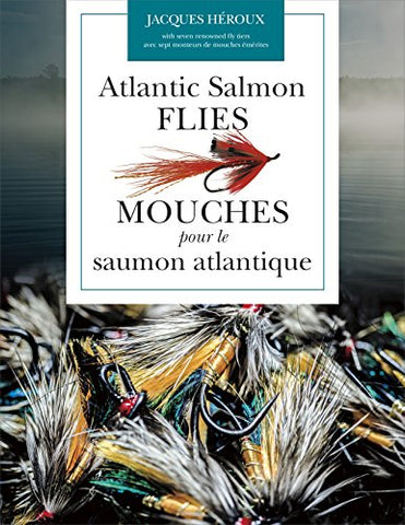 Atlantic Salmon Flies / Mouches pour le saumon atlantique (English and French Edition)