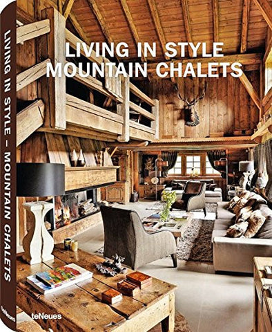 Living in Style Mountain Chalets (English, German and French Edition)