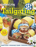 Southern Living The Official SEC Tailgating Cookbook: Great Food Legendary Teams Cherished Traditions (Southern Living (Paperback Oxmoor))