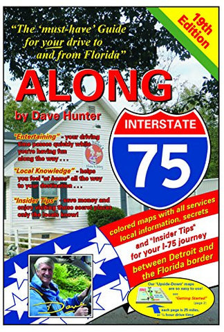 "Along Interstate-75, 19th edition: The ""must have"" guide for your drive to and from Florida (Along Interstate 75: The Local Knowledge Drivin"