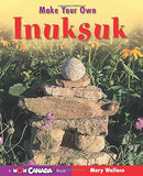 Make Your Own Inuksuk (Wow Canada! Collection)