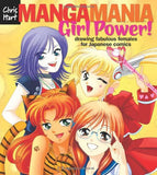 Manga Mania™: Girl Power!: Drawing Fabulous Females for Japanese Comics