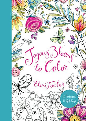 Joyous Blooms to Color 15 Postcards, 15 Gift Tags