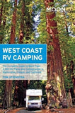 Moon West Coast RV Camping: The Complete Guide to More Than 2,300 RV Parks and Campgrounds in Washington, Oregon, and California (Moon Outdo