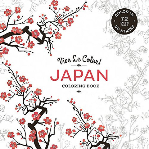 Vive Le Color! Japan (Adult Coloring Book): Color In: De-Stress (72 Tear-Out Pages)