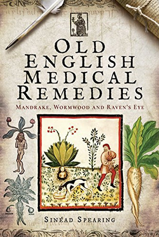 Old English Medical Remedies: Mandrake, Wormwood and Raven's Eye