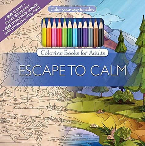Escape To Calm Adult Coloring Book Set With 24 Colored Pencils And Pencil Sharpener Included: Color Your Way To Calm