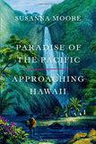 Paradise of the Pacific: Approaching Hawaii