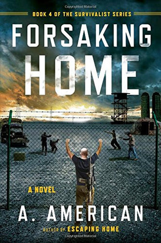Forsaking Home (The Survivalist Series)
