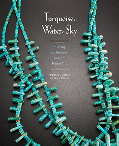 Turquoise, Water, Sky: Meaning and Beauty in Southwest Native Arts