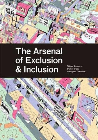 The Arsenal of Exclusion/Inclusion: 101 Things that Open and Close the City