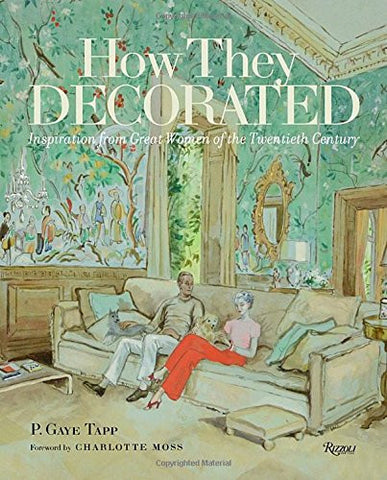 How They Decorated: Inspiration from Great Women of the Twentieth Century