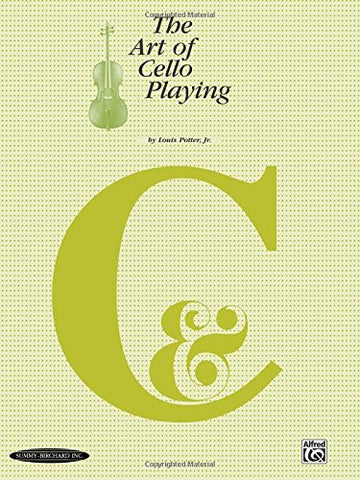The Art of Cello Playing: A Complete Textbook Method for Private or Class Instruction