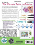 New Guide to Coloring for Crafts, Adult Coloring Books, and Other Coloristas!: Tips, Tricks, and Techniques for All Skill Levels!