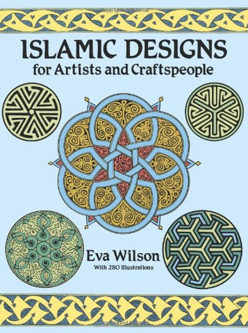 Islamic Designs for Artists and Craftspeople (Dover Pictorial Archive)