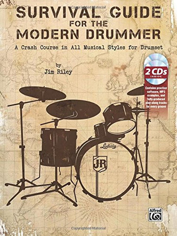 Survival Guide for the Modern Drummer: A Crash Course in All Musical Styles for Drumset (Book & 2 CDs)