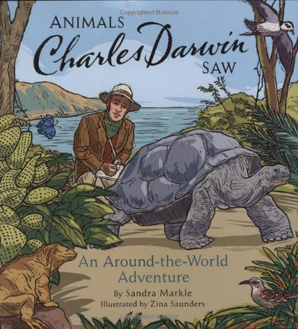 Animals Charles Darwin Saw (Explorers (Chronicle Books))