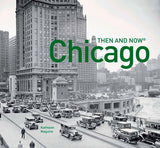 Chicago: Then and Now®