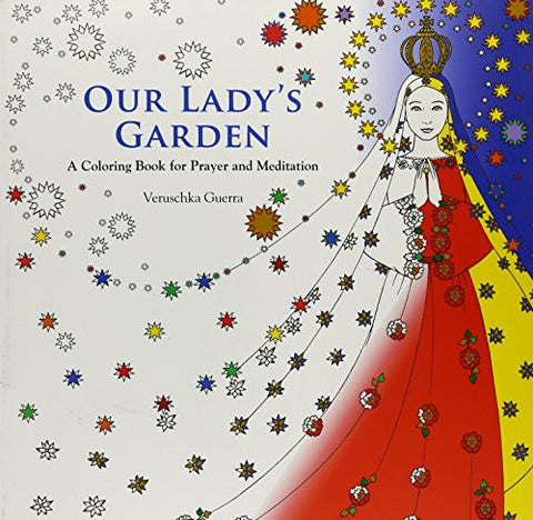 Our Lady's Garden: A Coloring Book for Prayer and Meditation