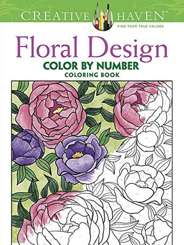 Creative Haven Floral Design Color by Number Coloring Book (Creative Haven Coloring Books)