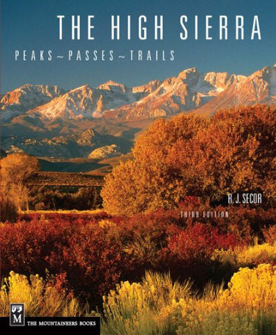 The High Sierra: Peaks, Passes, Trails, 3rd Ed.
