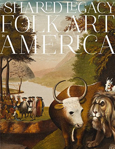 A Shared Legacy: Folk Art in America