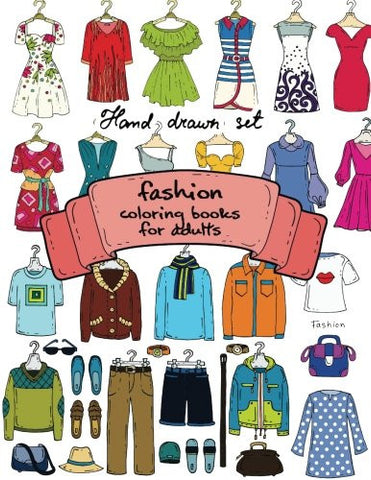 Fashion Coloring Books for Adults Vol.1: 2017 Fun Fashion and Fresh Styles! (Fashion Coloring Books for Adutls) (Volume 1)